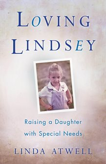 Book cover for Loving Lindsey: Raising a Daughter with Special Needs