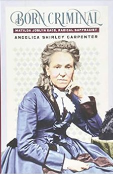Book cover for Born Criminal: Matilda Joslyn Gage, Radical Suffragist