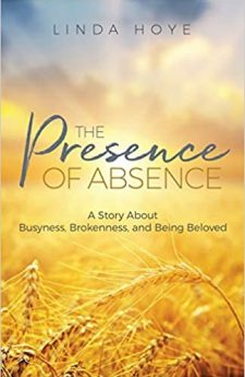 Book cover for The Presence of Absence: A Story About Busyness, Brokenness, and Being Beloved