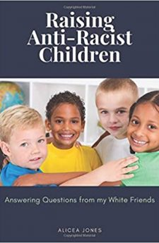 Book cover for Raising Anti-Racist Children: Answering Questions from my White Friends