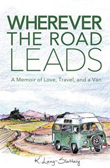Book cover for Wherever the Road Leads: A Memoir of Love, Travel, and a Van