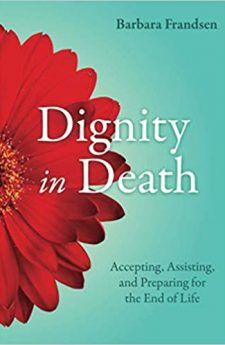Book cover for Dignity in Death: Accepting, Assisting, and Preparing for the End of Life