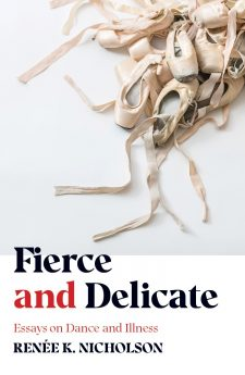Book cover for Fierce and Delicate: Essays on Dance and Illness